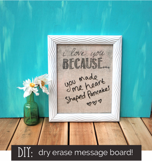 Best DIY Valentines Day Gifts - DIY Dry Erase Message Board - Cute Mason Jar Valentines Day Gifts and Crafts for Him and Her   Boyfriend, Girlfriend, Mom and Dad, Husband or Wife, Friends - Easy DIY Ideas for Valentines Day for Homemade Gift Giving and Room Decor   Creative Home Decor and Craft Projects for Teens, Teenagers, Kids and Adults http://diyjoy.com/diy-valentines-day-gift-ideas